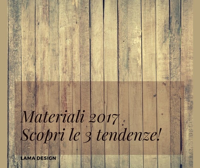 LAMA | Tendenza Materiali Design 2017