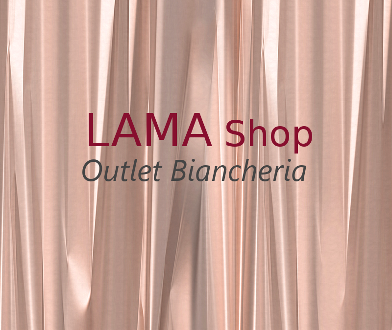 LAMA | Lama Shop Outlet Biancheria!