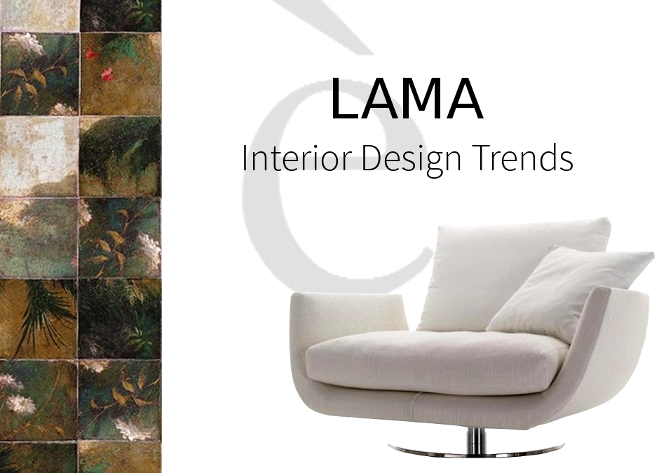 LAMA | Interior Design Trends | The new 2019!